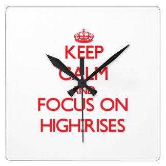 keep_calm_and_focus_on_high_rises_clock-
