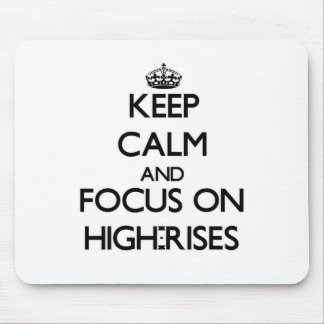 Keep Calm and focus on High-Rises Mouse Pad