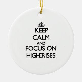 Keep Calm and focus on High-Rises Christmas Ornament