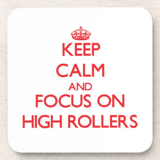 Keep Calm and focus on High Rollers Beverage Coasters