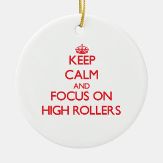 Keep Calm and focus on High Rollers Double-Sided Ceramic Round Christmas Ornament