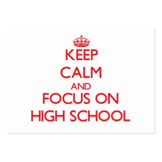 Keep Calm and focus on High School Large Business Cards (Pack Of 100)