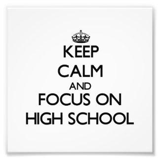 Keep Calm and focus on High School Art Photo
