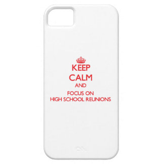 Keep Calm and focus on High School Reunions iPhone 5 Cover