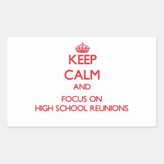 Keep Calm and focus on High School Reunions Rectangular Stickers