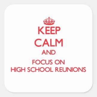 Keep Calm and focus on High School Reunions Sticker