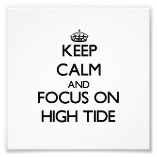 Keep Calm and focus on High Tide Photographic Print