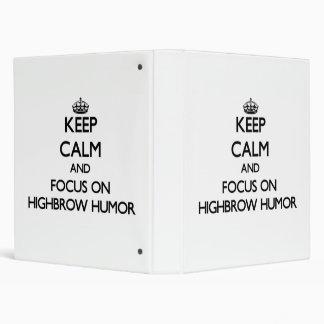 Keep Calm and focus on Highbrow Humor Binders