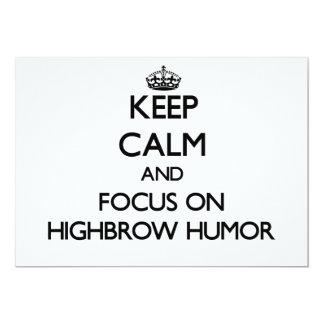 Keep Calm and focus on Highbrow Humor Card