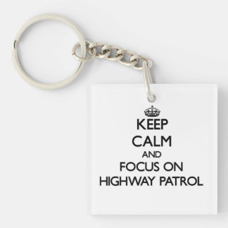 Keep Calm and focus on Highway Patrol Single-Sided Square Acrylic Keychain
