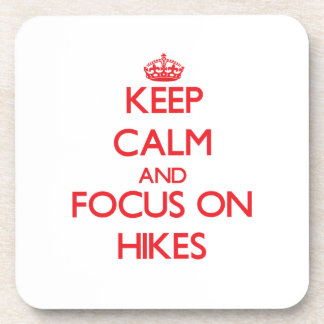 Keep Calm and focus on Hikes Coaster