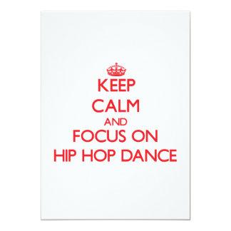 """Keep calm and focus on Hip Hop Dance 5"""" X 7"""" Invitation Card"""