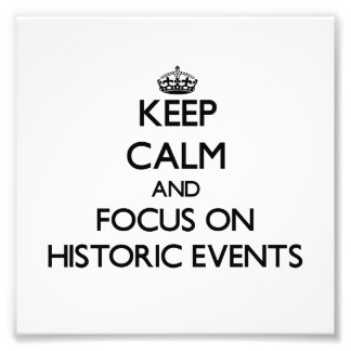 Keep Calm and focus on Historic Events Photo Print