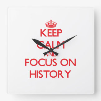 Keep Calm and focus on History Wall Clock