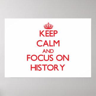 Keep Calm and focus on History Print