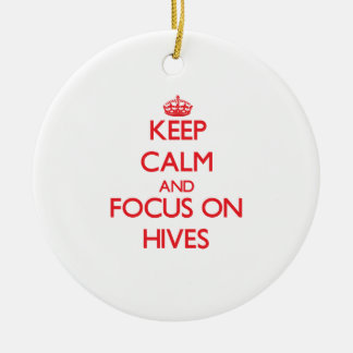 Keep Calm and focus on Hives Christmas Ornaments
