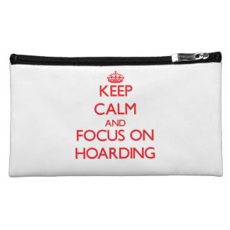 Keep Calm and focus on Hoarding Makeup Bag