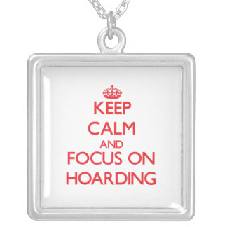 Keep Calm and focus on Hoarding Necklaces