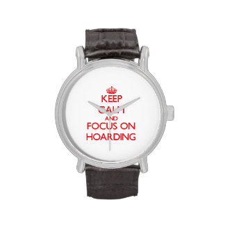 Keep Calm and focus on Hoarding Wristwatch