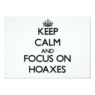 Keep Calm and focus on Hoaxes Personalized Invitations