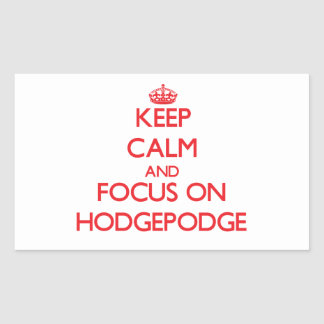 Keep Calm and focus on Hodgepodge Rectangle Stickers