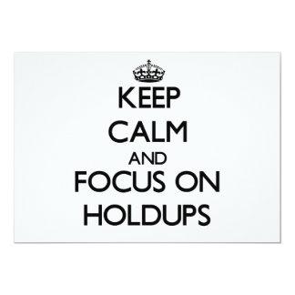 Keep Calm and focus on Holdups Custom Announcement