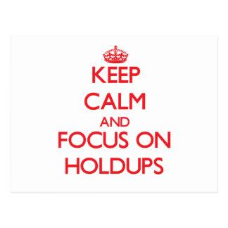 Keep Calm and focus on Holdups Post Card