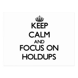 Keep Calm and focus on Holdups Postcard
