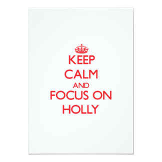 Keep Calm and focus on Holly 5x7 Paper Invitation Card