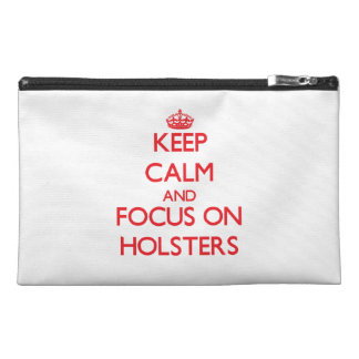 Keep Calm and focus on Holsters Travel Accessories Bag