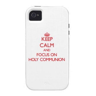 Keep Calm and focus on Holy Communion Vibe iPhone 4 Covers