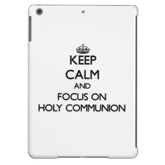Keep Calm and focus on Holy Communion Cover For iPad Air