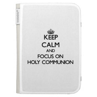 Keep Calm and focus on Holy Communion Kindle Covers