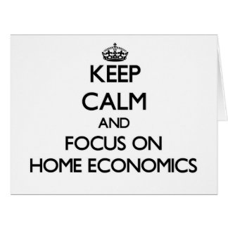Keep Calm and focus on Home Economics Cards