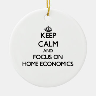 Keep Calm and focus on Home Economics Christmas Ornament