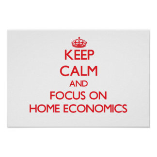 Keep Calm and focus on Home Economics Poster