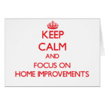 Keep Calm and focus on Home Improvements Greeting Card