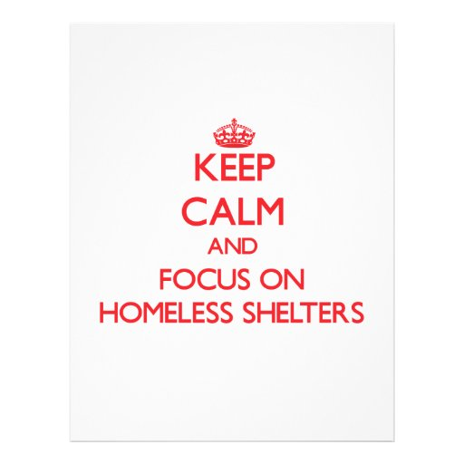 Keep Calm and focus on Homeless Shelters Flyers