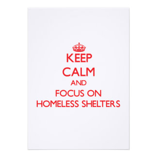 Keep Calm and focus on Homeless Shelters Card
