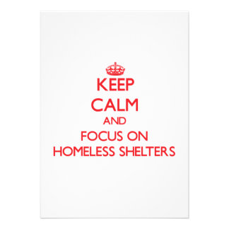 Keep Calm and focus on Homeless Shelters Invitation