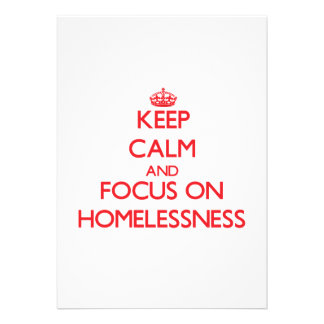 Keep Calm and focus on Homelessness Personalized Announcement