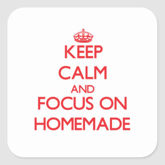 Keep Calm and focus on Homemade Stickers