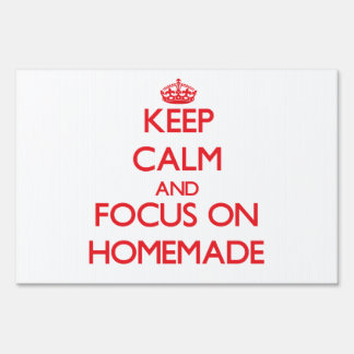 Keep Calm and focus on Homemade Lawn Sign