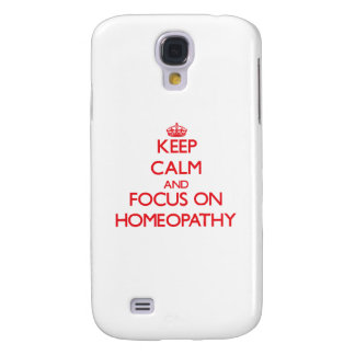 Keep Calm and focus on Homeopathy Samsung Galaxy S4 Cases