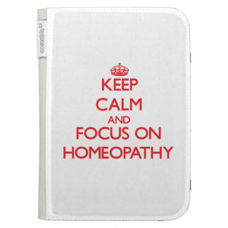 Keep Calm and focus on Homeopathy Kindle Folio Case