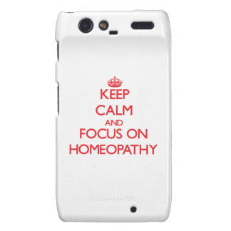 Keep Calm and focus on Homeopathy Droid RAZR Covers