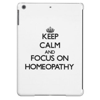 Keep Calm and focus on Homeopathy iPad Air Cases