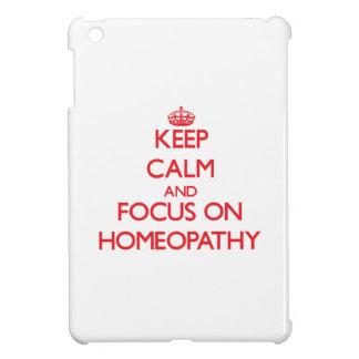 Keep Calm and focus on Homeopathy iPad Mini Cover
