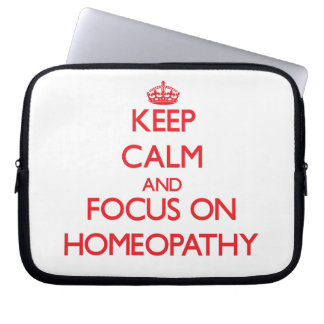 Keep Calm and focus on Homeopathy Laptop Computer Sleeves