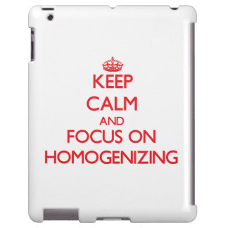 Keep Calm and focus on Homogenizing